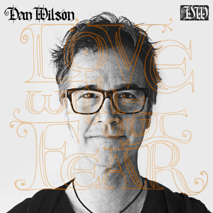 Love Without Fear Dan Wilson, Latest album