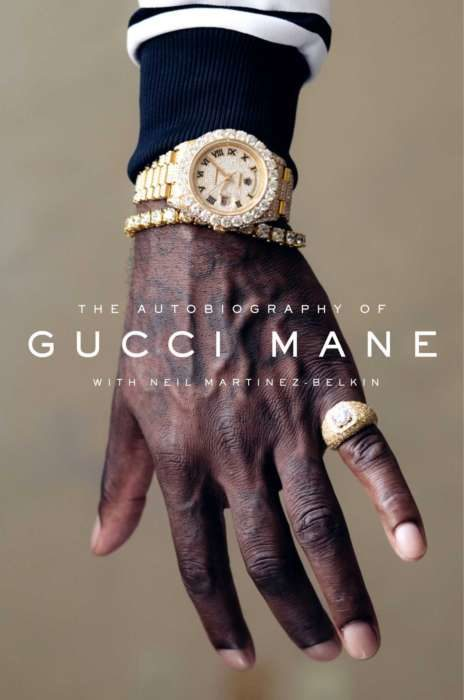 The Autobiography of Gucci Mane.